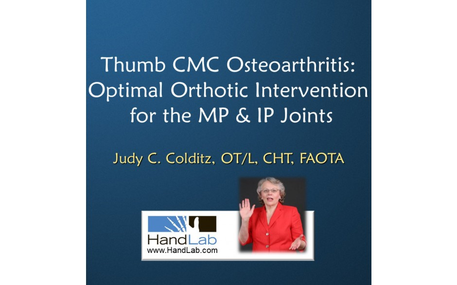 Thumb CMC Osteoarthritis: Optimal Orthotic Intervention for the MP & IP Joints