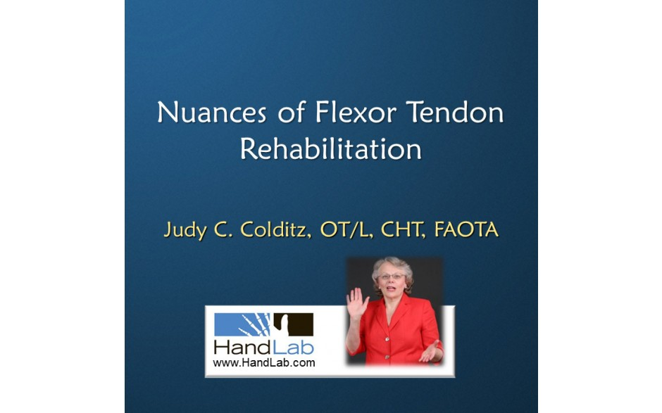 Nuances of Flexor Tendon Rehabilitation