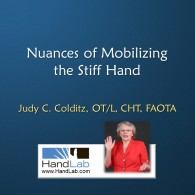 Nuances of Mobilizing the Stiff Hand